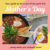 Mother's Day - Treat mom with this Use It Up Sunday Brunch